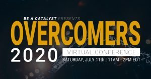 Be a Catalyst Presents Overcomers 2020 Conference